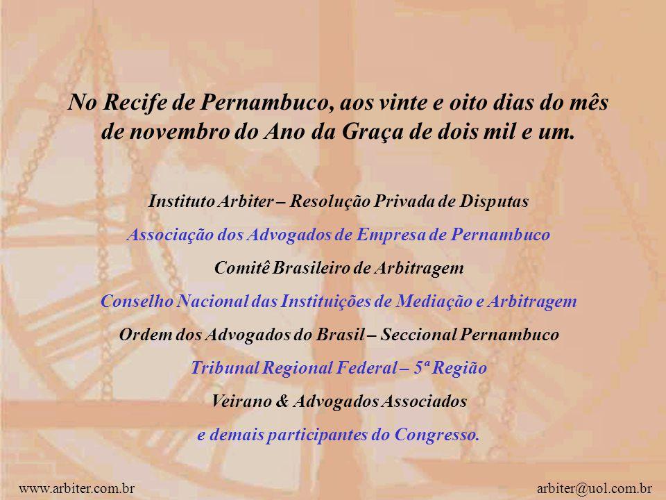 No Recife de Pernambuco, aos vinte e oito dias do mês de novembro do Ano da Graça de dois mil e um.