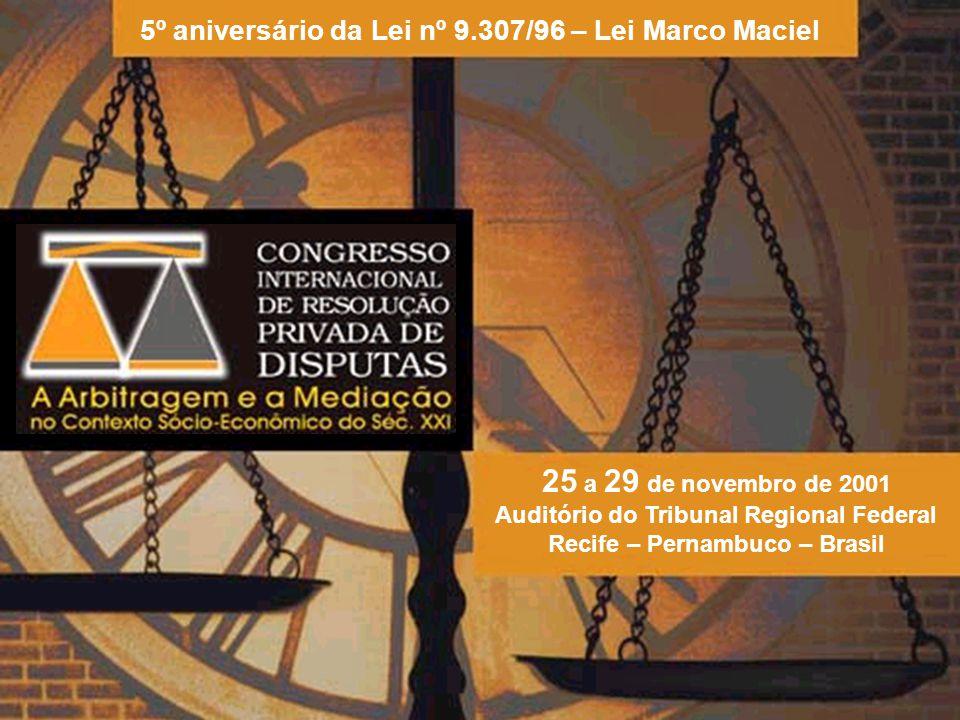 5º aniversário da Lei nº 9.307/96 – Lei Marco Maciel