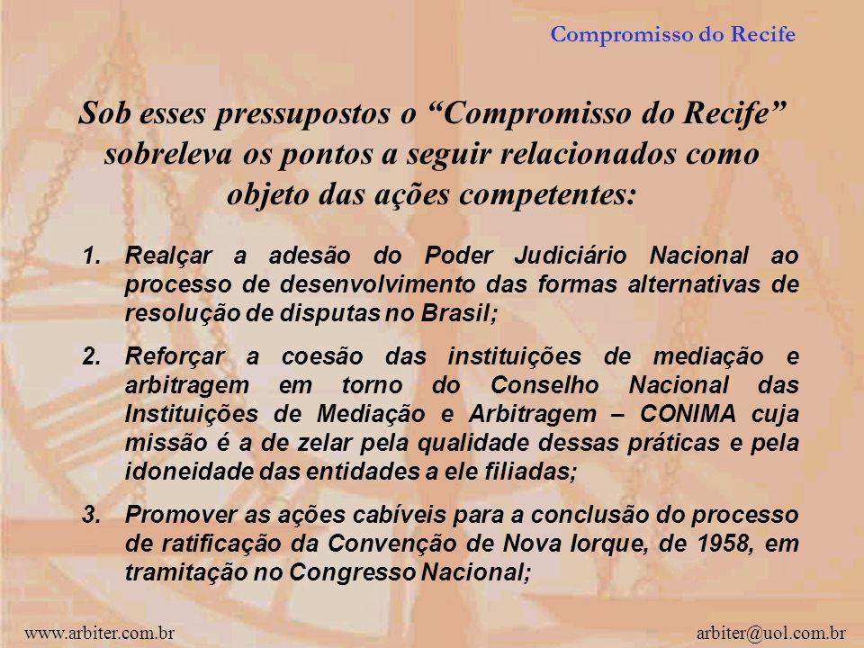 Compromisso do Recife Sob esses pressupostos o Compromisso do Recife sobreleva os pontos a seguir relacionados como objeto das ações competentes: