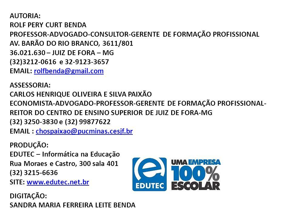 AUTORIA: ROLF PERY CURT BENDA. PROFESSOR-ADVOGADO-CONSULTOR-GERENTE DE FORMAÇÃO PROFISSIONAL. AV. BARÃO DO RIO BRANCO, 3611/801.