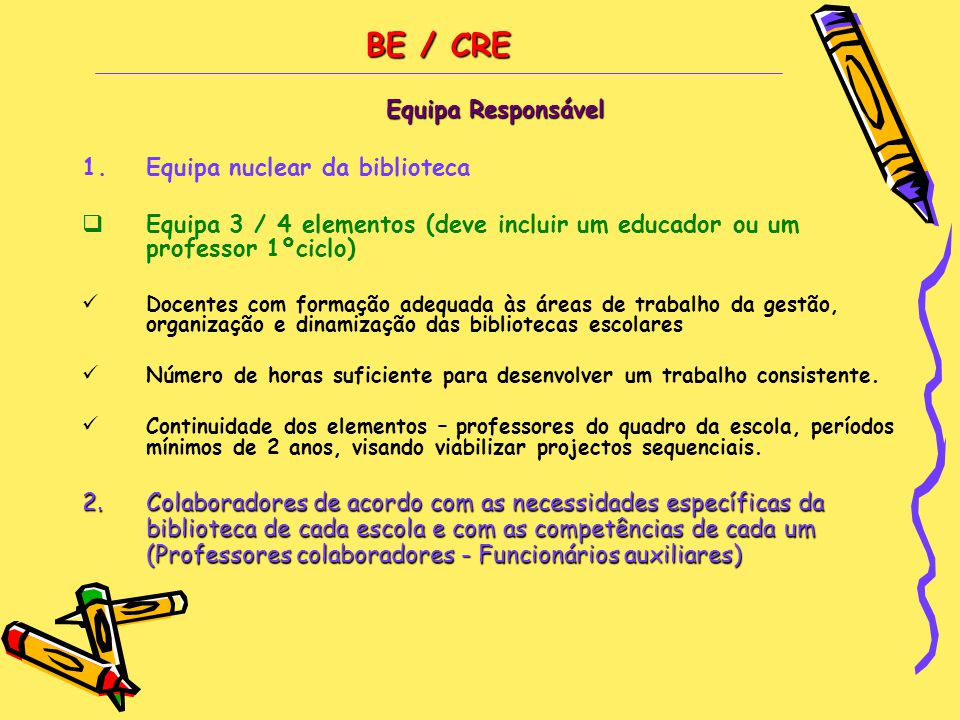 BE / CRE Equipa Responsável Equipa nuclear da biblioteca