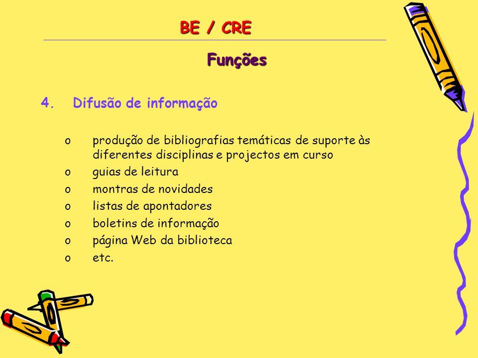 BE / CRE Funções Difusão de informação