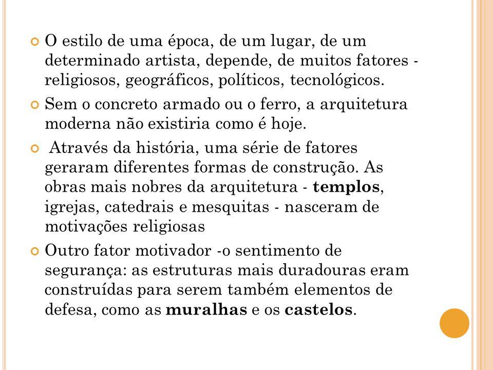 O estilo de uma época, de um lugar, de um determinado artista, depende, de muitos fatores - religiosos, geográficos, políticos, tecnológicos.