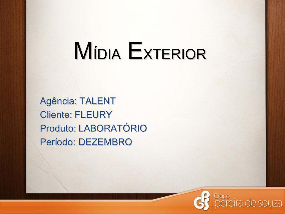 MÍDIA EXTERIOR Agência: TALENT Cliente: FLEURY Produto: LABORATÓRIO