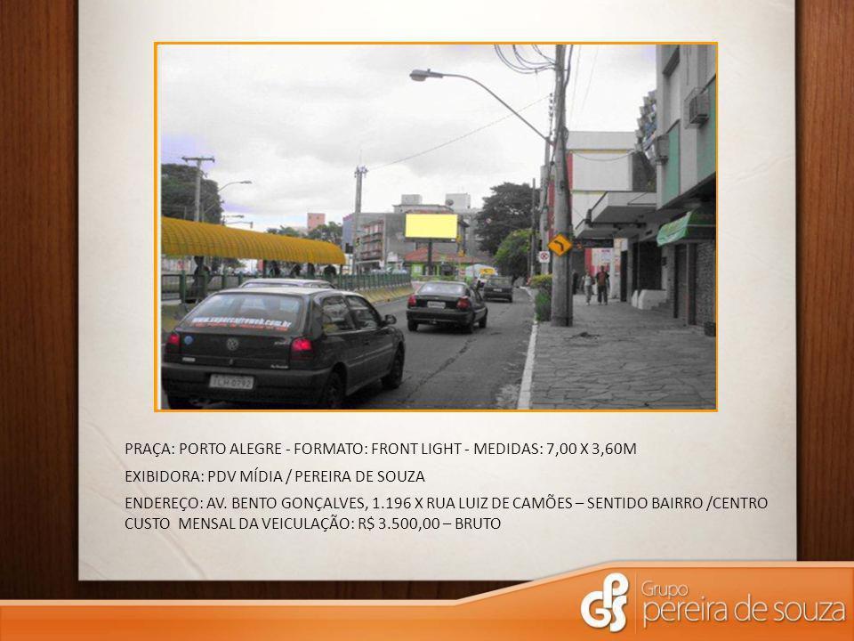 PRAÇA: PORTO ALEGRE - FORMATO: FRONT LIGHT - MEDIDAS: 7,00 X 3,60M