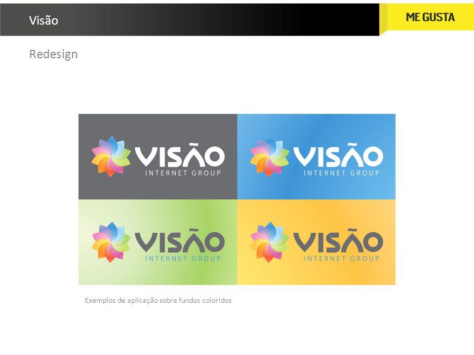 Visão Redesign Exemplos de aplicação sobre fundos coloridos