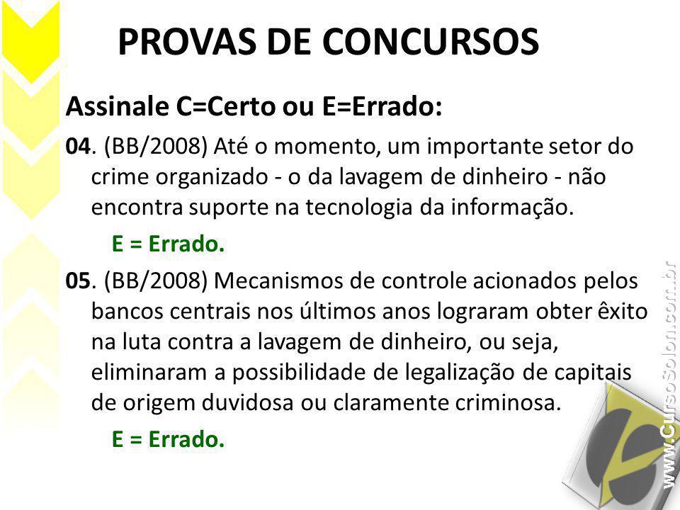 PROVAS DE CONCURSOS Assinale C=Certo ou E=Errado: