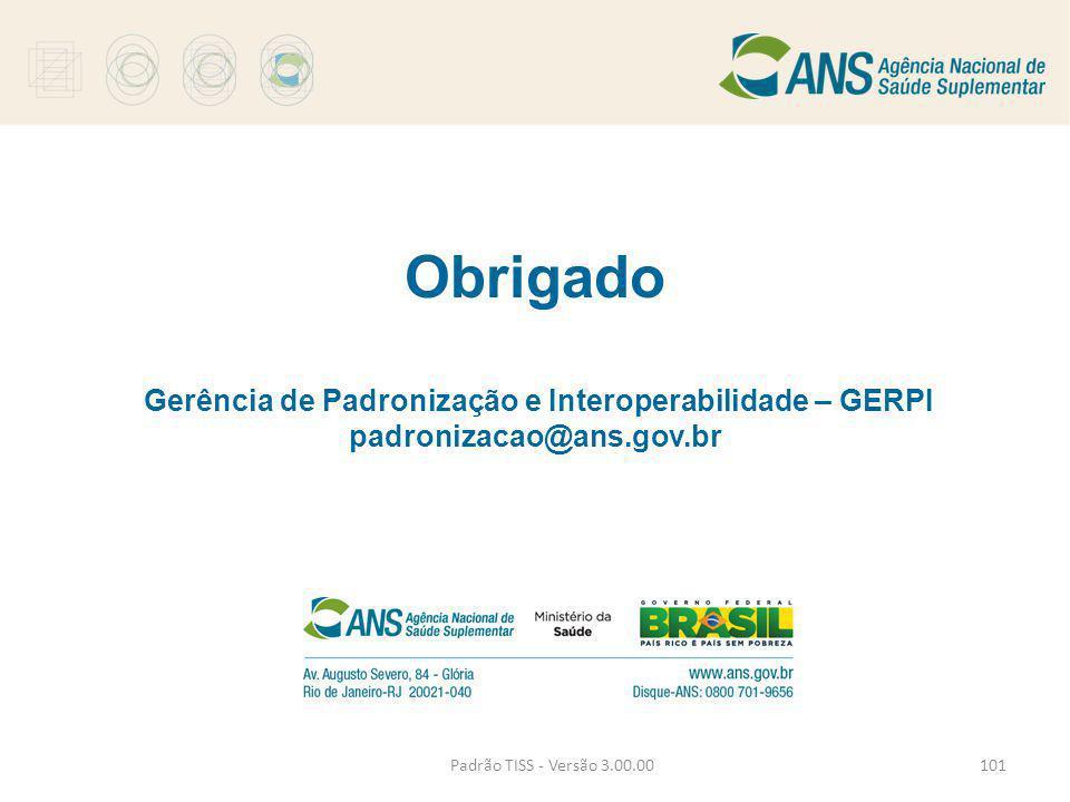Obrigado Gerência de Padronização e Interoperabilidade – GERPI padronizacao@ans.gov.br