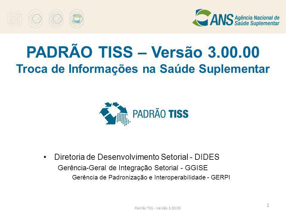 PADRÃO TISS – Versão 3.00.00 Troca de Informações na Saúde Suplementar