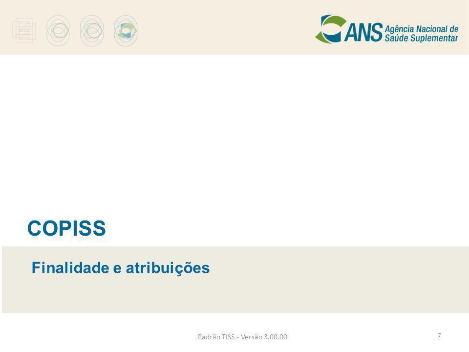 COPISS Finalidade e atribuições Padrão TISS - Versão 3.00.00