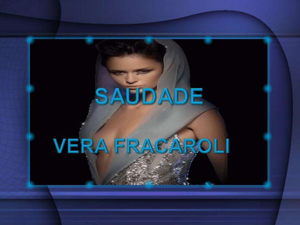 SAUDADE VERA FRACAROLI
