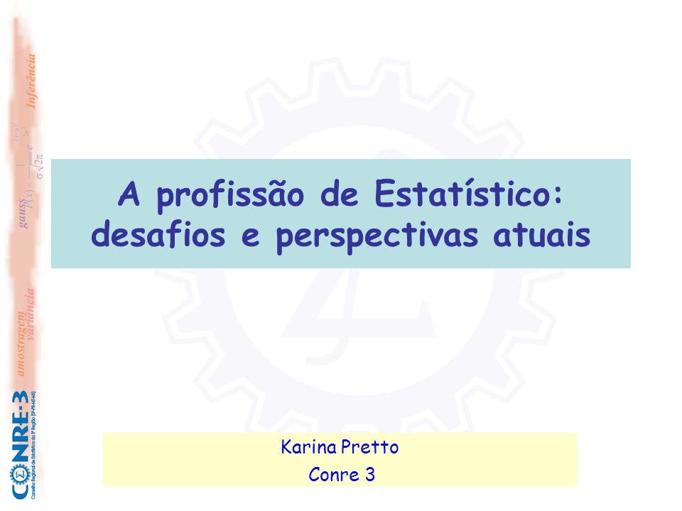 A profissão de Estatístico: desafios e perspectivas atuais