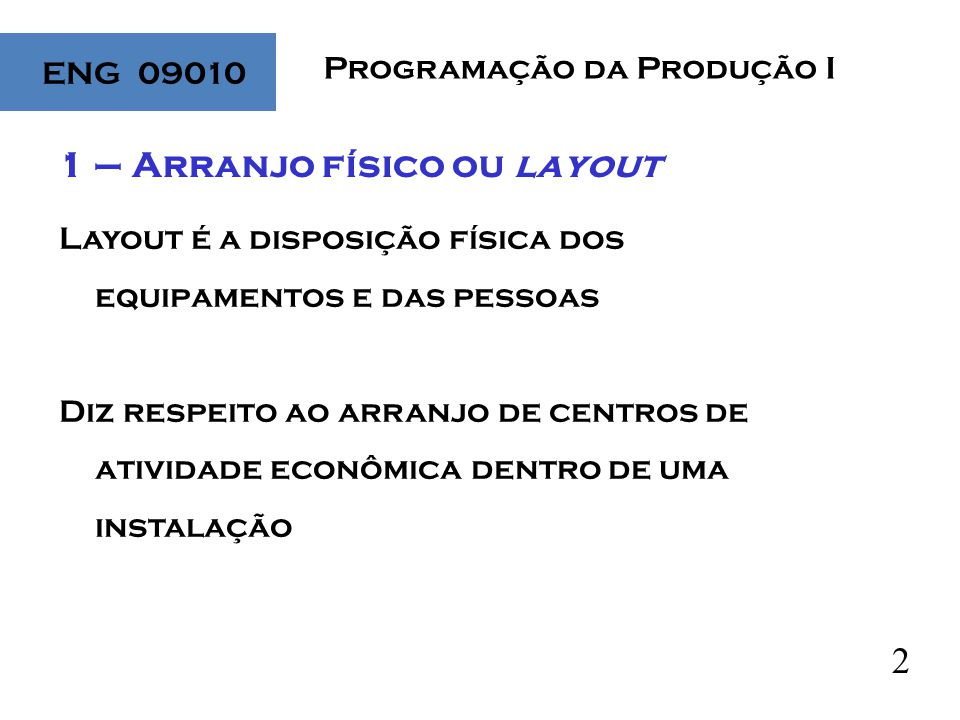 1 – Arranjo físico ou layout