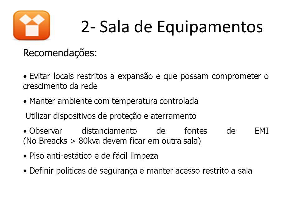 2- Sala de Equipamentos Recomendações: