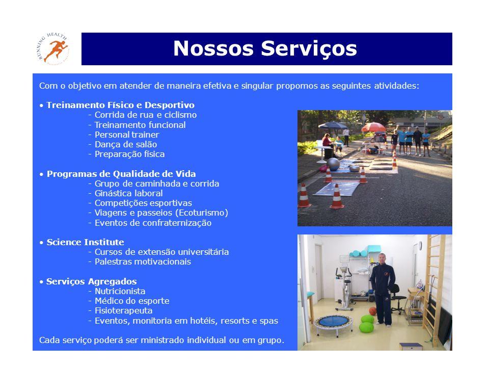 Nossos Serviços Com o objetivo em atender de maneira efetiva e singular propomos as seguintes atividades: