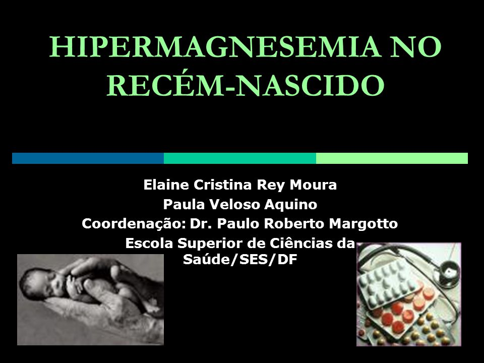 HIPERMAGNESEMIA NO RECÉM-NASCIDO