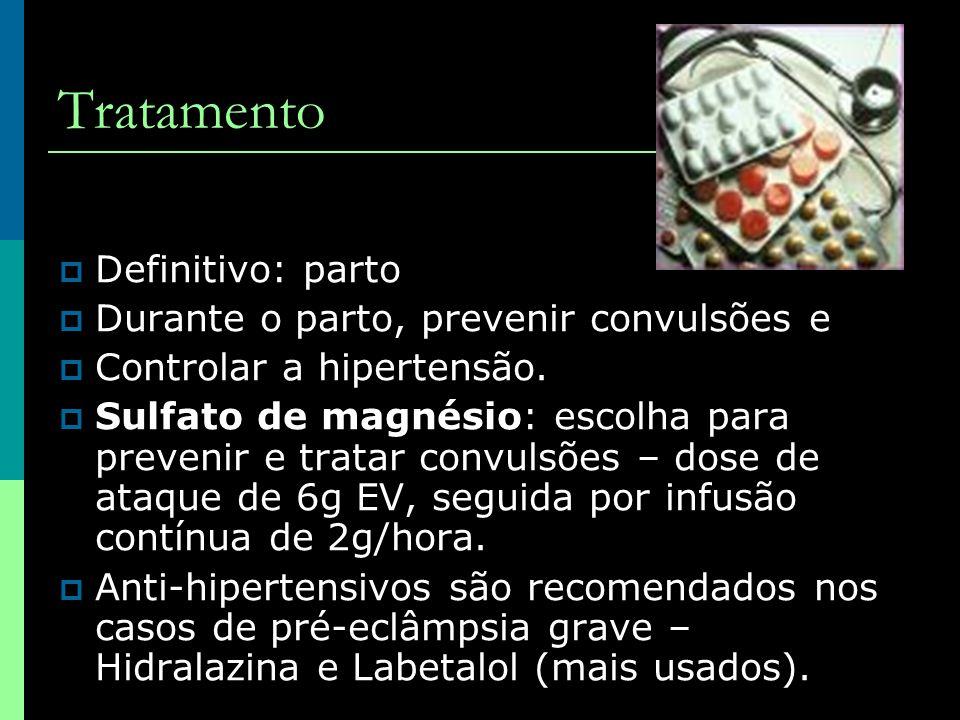 Tratamento Definitivo: parto Durante o parto, prevenir convulsões e