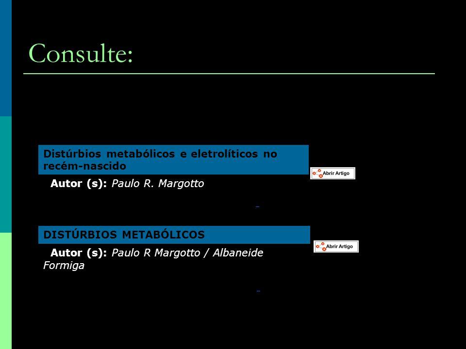 Consulte: Distúrbios metabólicos e eletrolíticos no recém-nascido