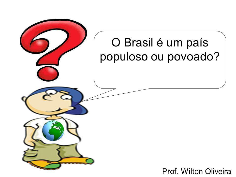O Brasil é um país populoso ou povoado