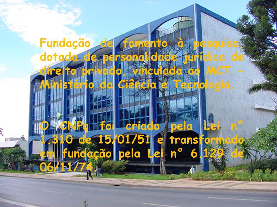 Fundação de fomento à pesquisa, dotada de personalidade jurídica de direito privado, vinculada ao MCT - Ministério da Ciência e Tecnologia.