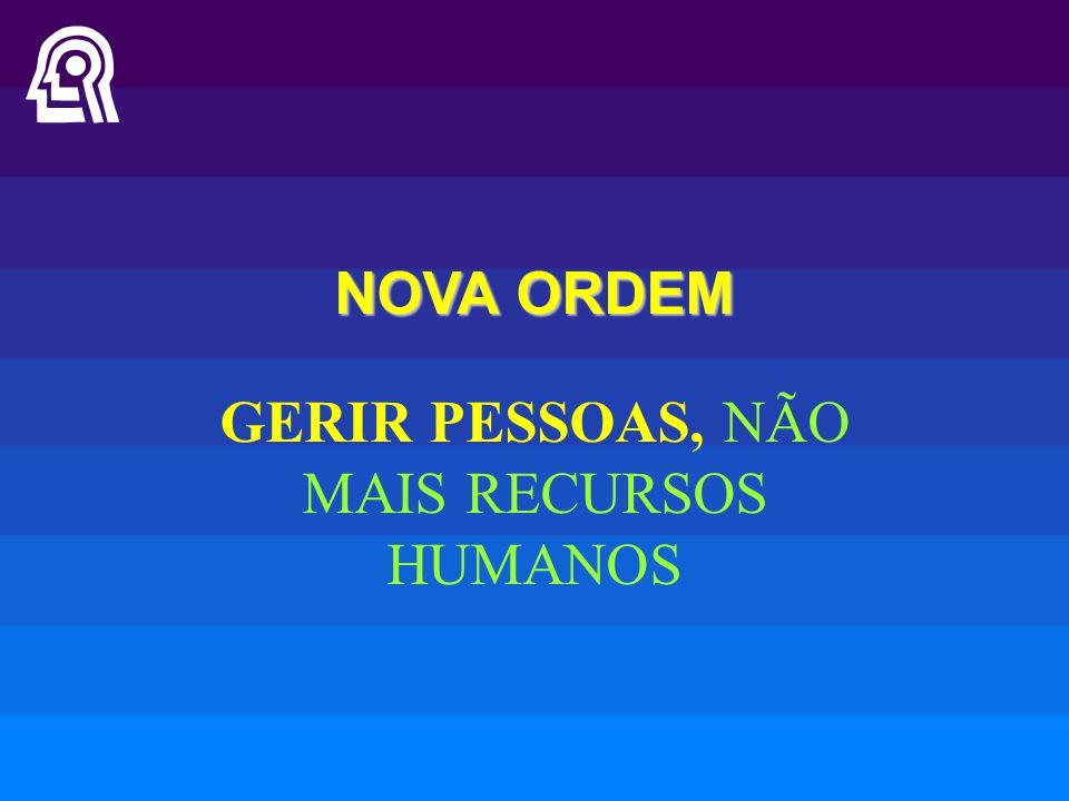 GERIR PESSOAS, NÃO MAIS RECURSOS HUMANOS