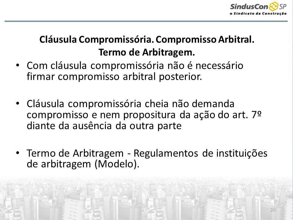 Cláusula Compromissória. Compromisso Arbitral. Termo de Arbitragem.