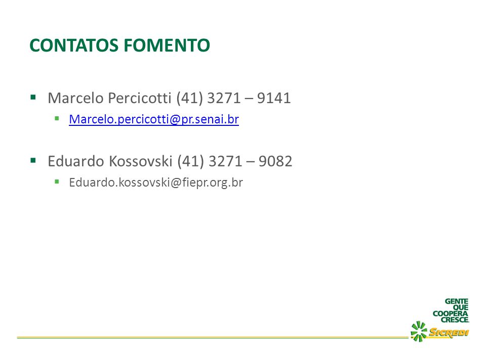 CONTATOS FOMENTO Marcelo Percicotti (41) 3271 – 9141
