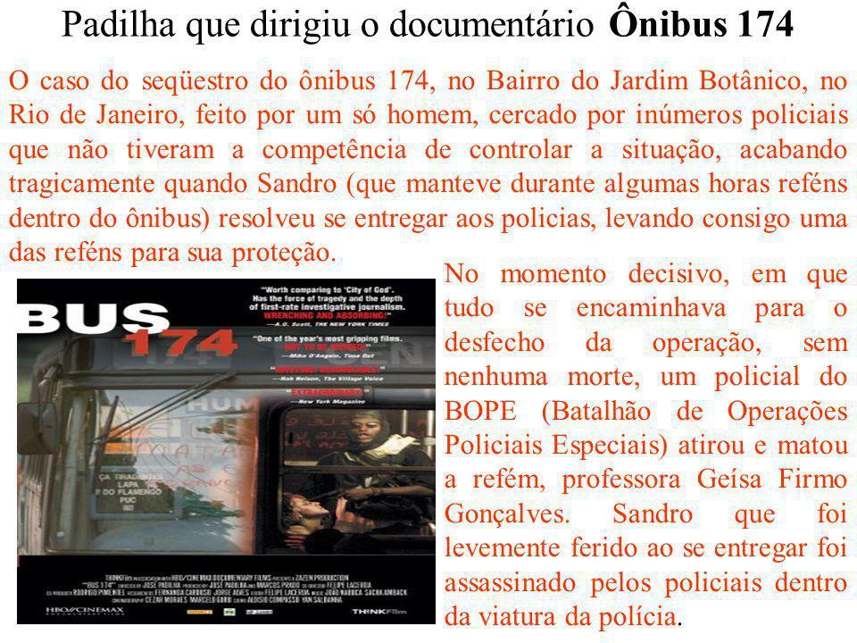 Padilha que dirigiu o documentário Ônibus 174