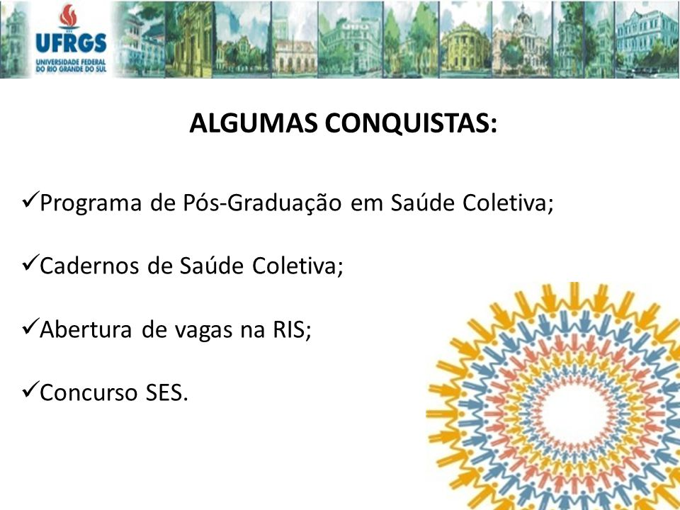 ALGUMAS CONQUISTAS: Programa de Pós-Graduação em Saúde Coletiva;