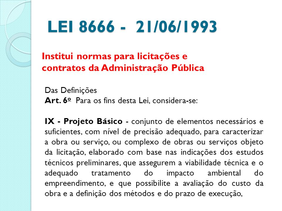 LEI 8666 - 21/06/1993 Institui normas para licitações e