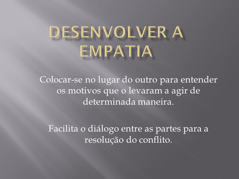 Facilita o diálogo entre as partes para a resolução do conflito.