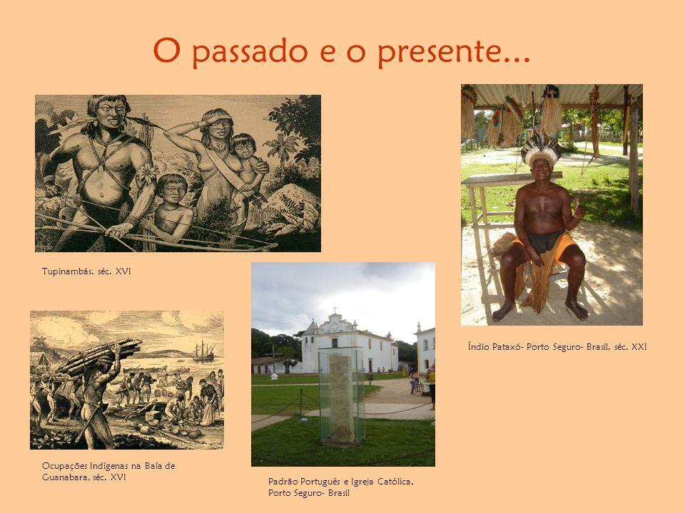 O passado e o presente... Tupinambás, séc. XVI