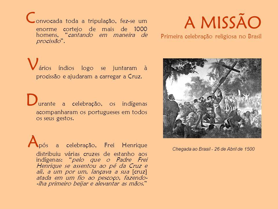 A MISSÃO Primeira celebração religiosa no Brasil