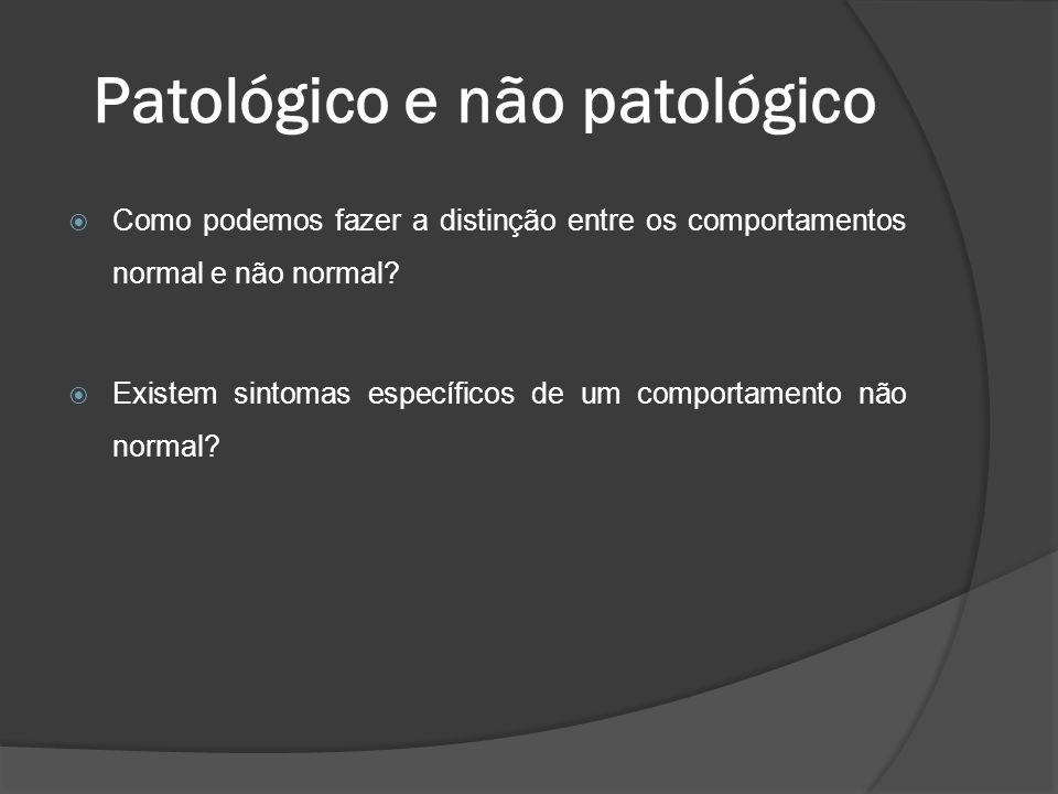 Patológico e não patológico