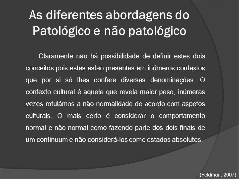 As diferentes abordagens do Patológico e não patológico