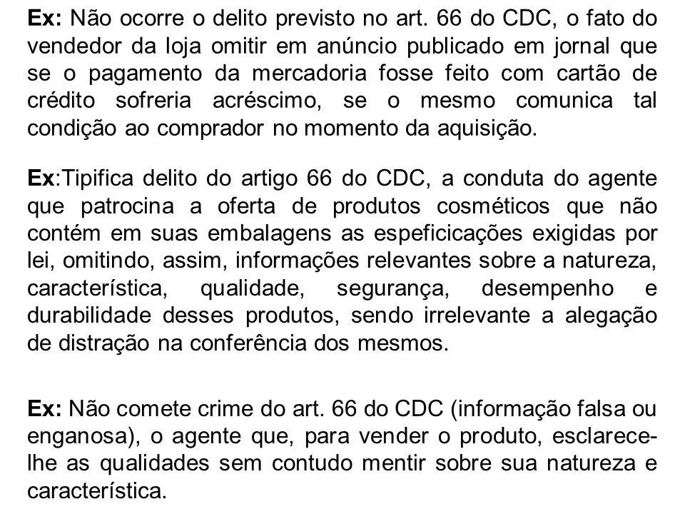 Ex: Não ocorre o delito previsto no art