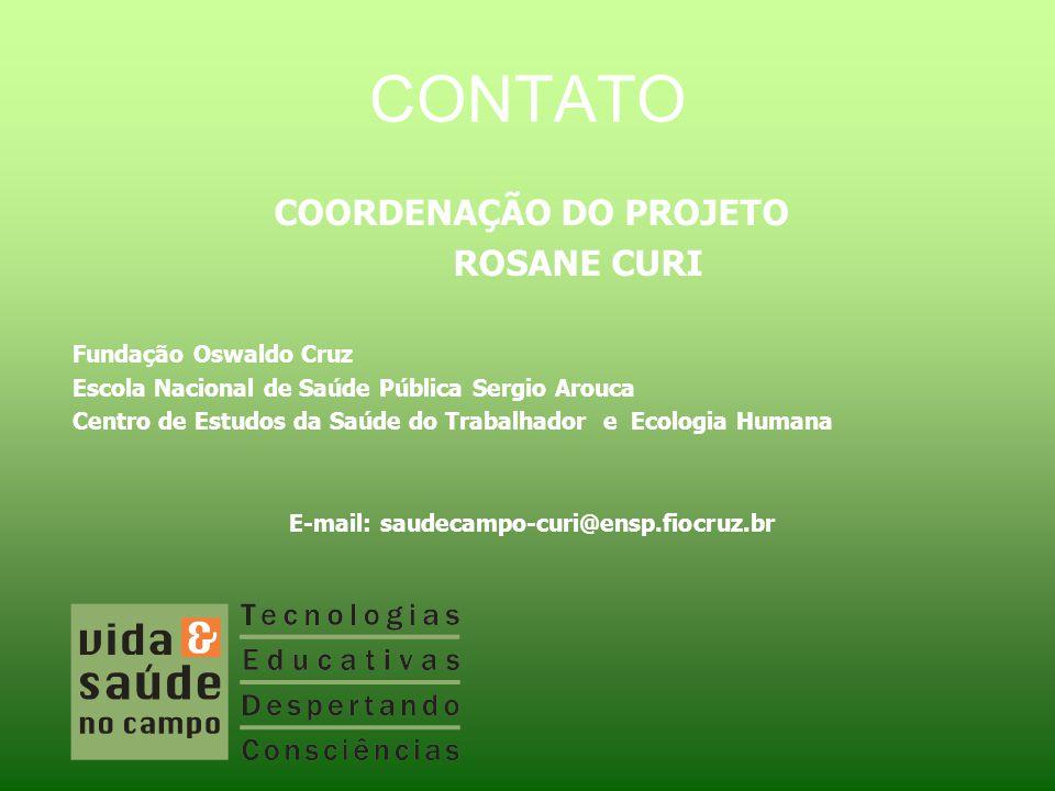 COORDENAÇÃO DO PROJETO E-mail: saudecampo-curi@ensp.fiocruz.br