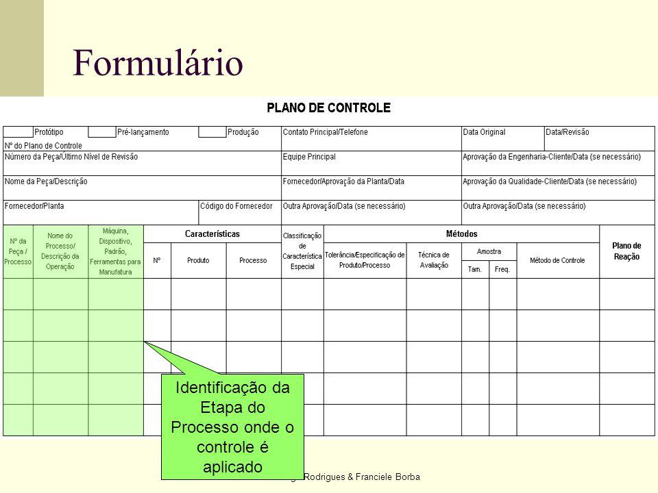 Formulário Identificação da Etapa do Processo onde o controle é aplicado.