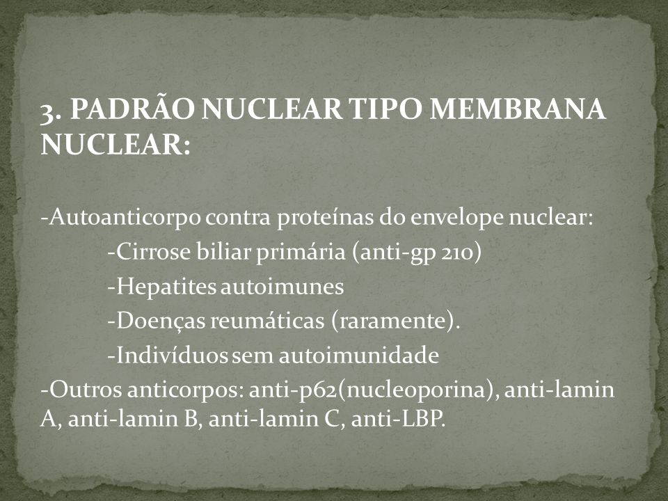 3. PADRÃO NUCLEAR TIPO MEMBRANA NUCLEAR: