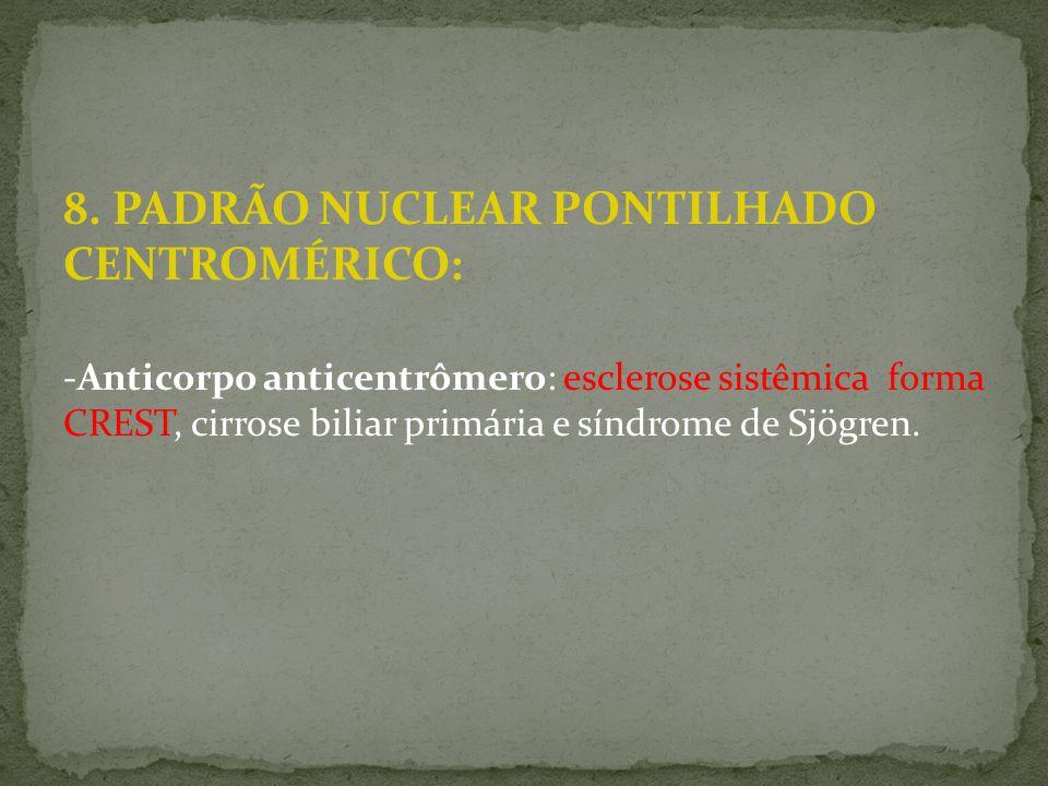 8. PADRÃO NUCLEAR PONTILHADO CENTROMÉRICO: