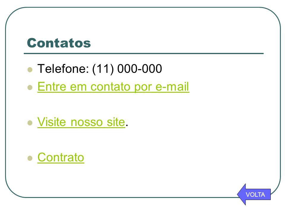 Contatos Telefone: (11) 000-000 Entre em contato por e-mail