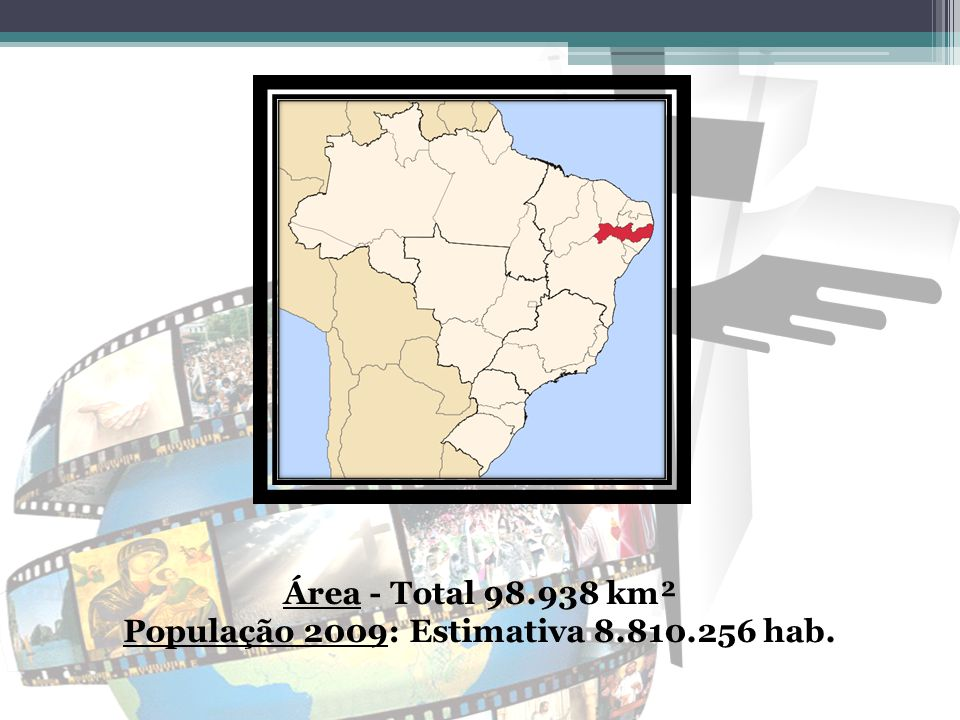 População 2009: Estimativa 8.810.256 hab.