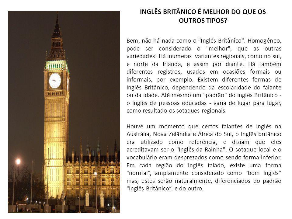 INGLÊS BRITÂNICO É MELHOR DO QUE OS OUTROS TIPOS