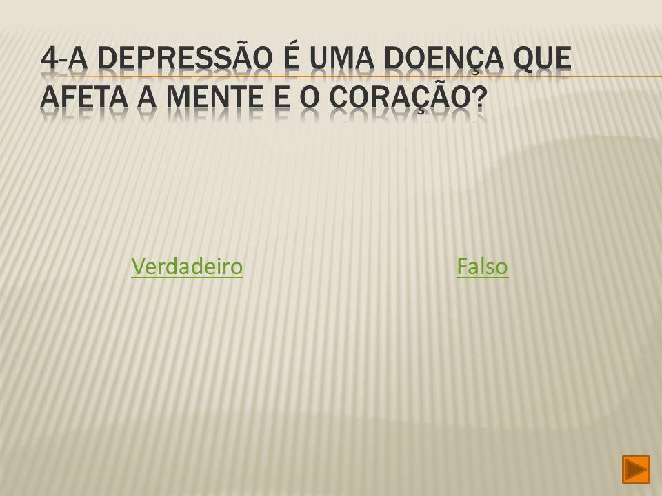 4-A depressão é uma doença que afeta a mente e o coração