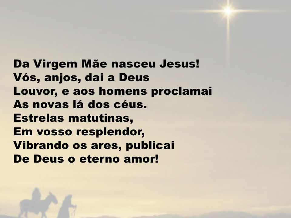 Da Virgem Mãe nasceu Jesus