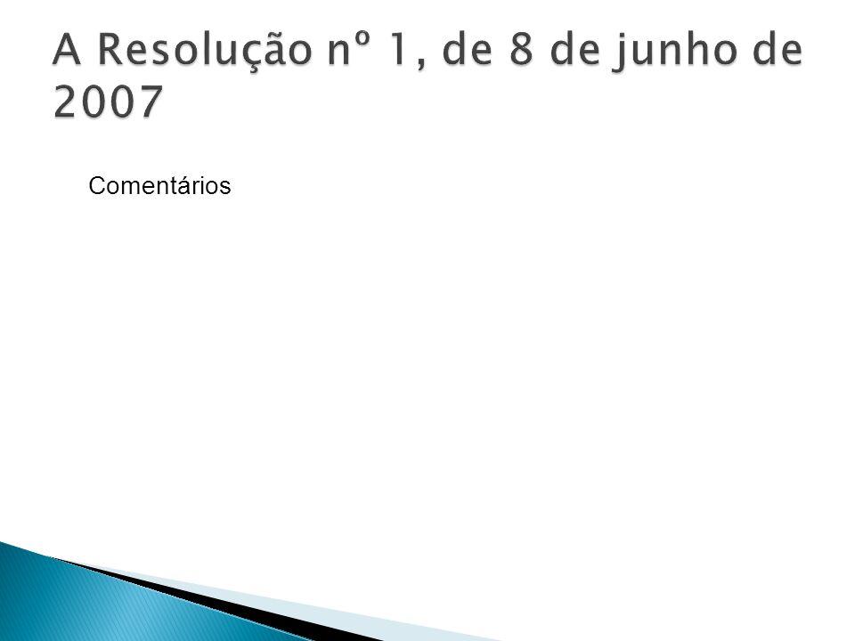 A Resolução nº 1, de 8 de junho de 2007