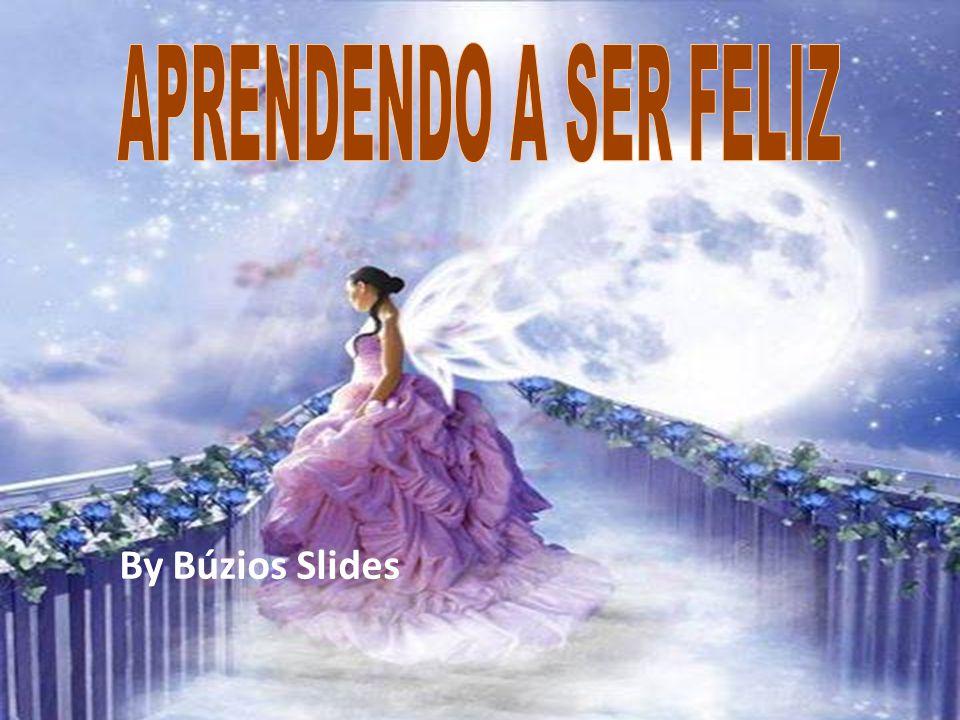 APRENDENDO A SER FELIZ By Búzios Slides