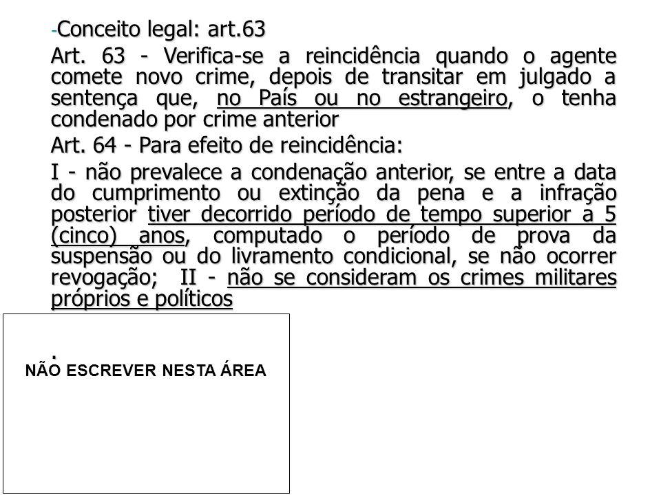 Art. 64 - Para efeito de reincidência: