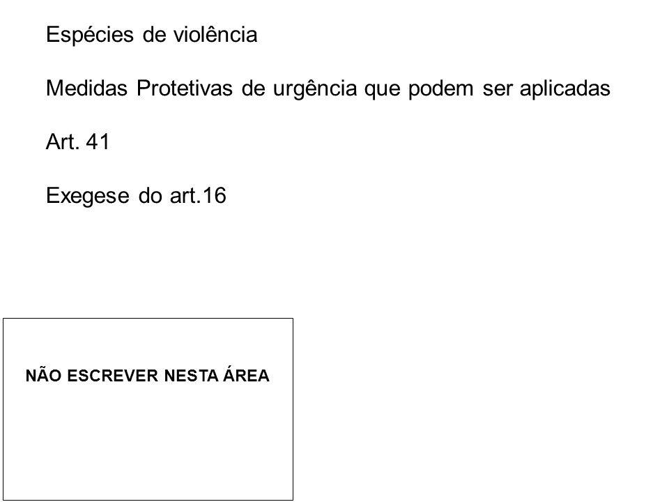 Medidas Protetivas de urgência que podem ser aplicadas Art. 41