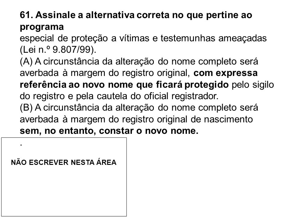 61. Assinale a alternativa correta no que pertine ao programa